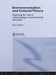 Environmentalism and Cultural Theory: Exploring the Role of Anthropology in Environmental Discourse