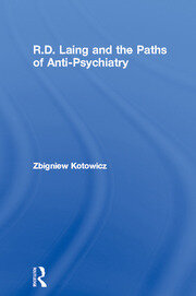R.D. Laing and the Paths of Anti-Psychiatry