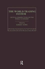 The World Trading System: Critical Perspectives on the World Economy