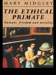 ETHICAL PRIMATE:HUMANS FREEDOM - 1st Edition book cover