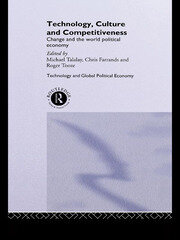 Technology, Culture and Competitiveness: Change and the World Political Economy
