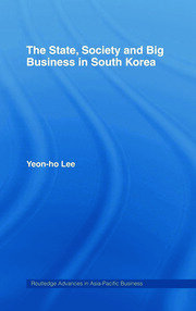 The State, Society and Big Business in South Korea