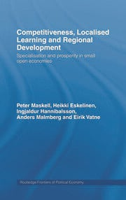 Competitiveness, Localised Learning and Regional Development: Specialization and Prosperity in Small Open Economies