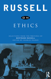 Russell on Ethics: Selections from the Writings of Bertrand Russell