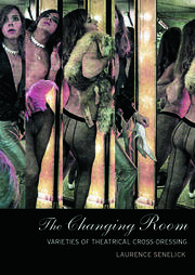 The Changing Room: Sex, Drag and Theatre