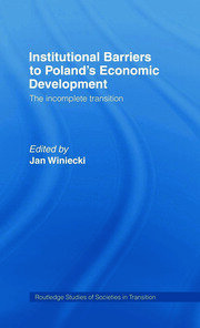 Institutional Barriers to Economic Development: Poland's Incomplete Transition