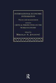 International Economic Integration: Critical Perspective on the World Economy