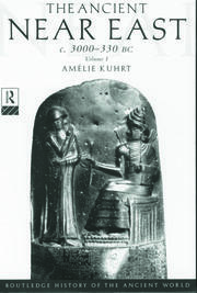 The Ancient Near East: c.3000–330 BC (2 volumes)