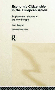 Economic Citizenship in the European Union: Employment Relations in the New Europe