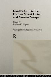 Land Reform in the Former Soviet Union and Eastern Europe