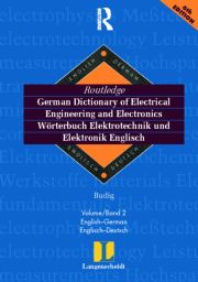 Routledge German Dictionary of Electrical Engineering and Electronics Worterbuch Elekrotechnik and Elektronik Englisch: Vol 2: English-German/Englisch-Deutsch 5th edition