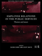 Employee Relations in the Public Services: Themes and Issues