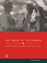 House of Difference: Cultural Politics and National Identity in Canada