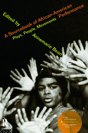 A Sourcebook on African-American Performance: Plays, People, Movements