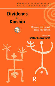 Dividends of Kinship: Meanings and Uses of Social Relatedness