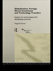 Globalization, Foreign Direct Investment and Technology Transfers: Impacts on and Prospects for Developing Countries