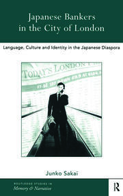 Japanese Bankers in the City of London: Language, Culture and Identity in the Japanese Diaspora