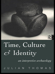 Time, Culture and Identity: An Interpretative Archaeology
