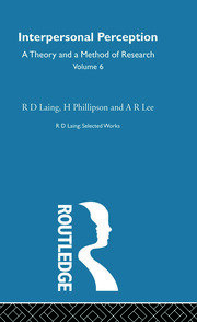 Interpersonal Perception: Selected Works of R D Laing Vol 6