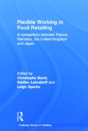 Flexible Working in Food Retailing: A Comparison Between France, Germany, Great Britain and Japan