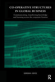 Co-operative Structures in Global Business: Communicating, Transferring Knowledge and Learning across the Corporate Frontier