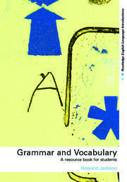 Grammar and Vocabulary: A Resource Book for Students