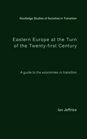 Eastern Europe at the Turn of the Twenty-First Century: A Guide to the Economies in Transition