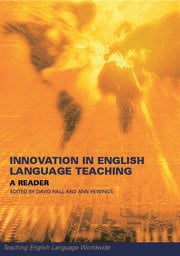 Innovation in English Language Teaching: A Reader