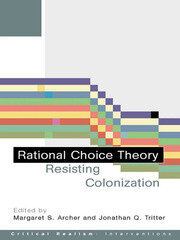 Rational Choice Theory: Resisting Colonisation