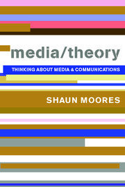 Media/Theory: Thinking about Media and Communications