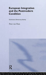 European Integration and the Postmodern Condition: Governance, Democracy, Identity