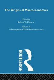 Origins of Macroeconomics: Volume Three