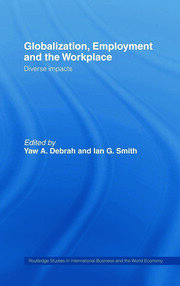 Globalization, Employment and the Workplace: Diverse Impacts