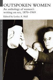 Outspoken Women: An Anthology of Women's Writing on Sex, 1870–1969