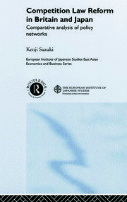 Competition Law Reform in Britain and Japan: Comparative Analysis of Policy Network