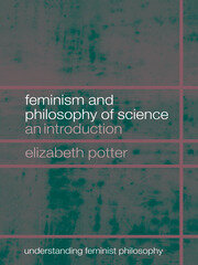 Feminism and Philosophy of Science: An Introduction