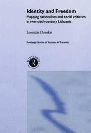 Identity and Freedom: Mapping Nationalism and Social Criticism in Twentieth Century Lithuania