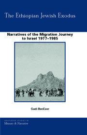 The Ethiopian Jewish Exodus: Narratives of the Journey