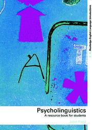Psycholinguistics: A Resource Book for Students