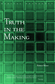 Truth in the Making: Creative Knowledge in Theology and Philosophy