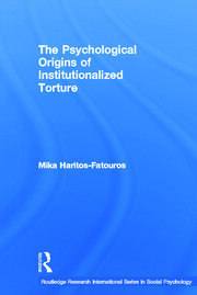 The Psychological Origins of Institutionalized Torture