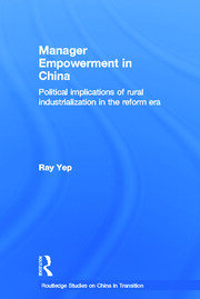 Manager Empowerment in China: Political Implications of Rural Industrialisation in the Reform Era