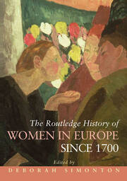 ROUTLEDGE HISTORY OF WOMEN IN EUROPE SINCE 1700 - 1st Edition book cover