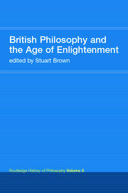 British Philosophy and the Age of Enlightenment: Routledge History of Philosophy Volume 5