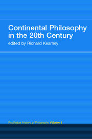 Continental Philosophy in the 20th Century: Routledge History of Philosophy Volume 8