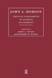 John A. Hobson: Critical Assessments of Leading Economists