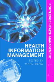 Health Information Management: Integrating Information and Communication Technology in Health Care Work