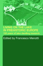 Living on the Lake in Prehistoric Europe