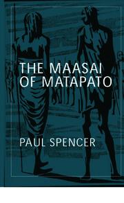 The Maasai of Matapato: A Study of Rituals of Rebellion