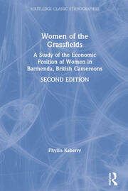 Women of the Grassfields: A Study of the Economic Position of Women in Barmenda, British Cameroons